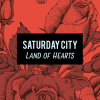 Saturday City – Land of Hearts EP